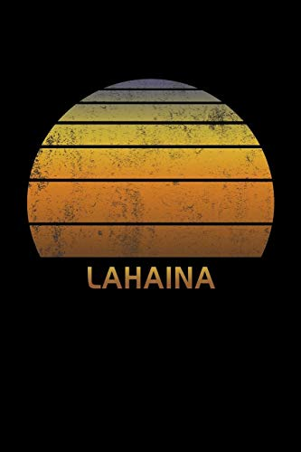 Lahaina: Hawaii Wide Ruled Notebook Paper For Work, Home Or School. Vintage Sunset Note Pad Journal For Family Vacations. Travel Diary Log Book For Adults & Kids With 6 x 9 Inch Soft Matte Cover.