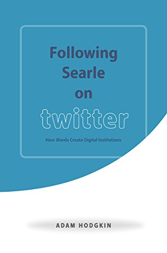following-searle-on-twitter-how-words-create-digital-institutions