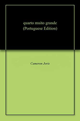 quarto muito grande (Portuguese Edition) por Cameron  Joris