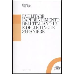 Facilitare l'apprendimento dell'italiano L2 e dell
