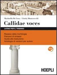 Callidae voces. Latino per il triennio. Con espansione online. Per i Licei e gli Ist. magistrali