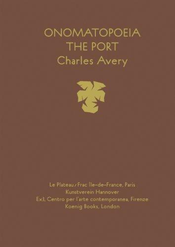 Charles Avery: Onomatopoeia/ The Port