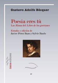 POESÍA ERES TÚ: Las Rimas del Libro de los Gorriones (Poesia izana) por Gustavo Adolfo Bécquer
