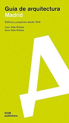 Madrid: Guaa de Arquitectura por Juan Valle Robles