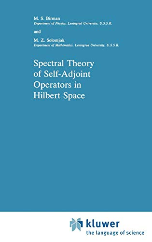 Spectral Theory of Self-Adjoint Operators in Hilbert Space (Mathematics and its Applications (5), Band 5)