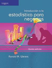INTRODUCCIÓN A LA ESTADÍSTICA PARA NEGOCIOS por Ronald M. Weiers