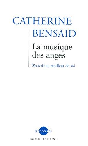La musique des anges : S'ouvrir au meilleur de soi par Catherine Bensaïd