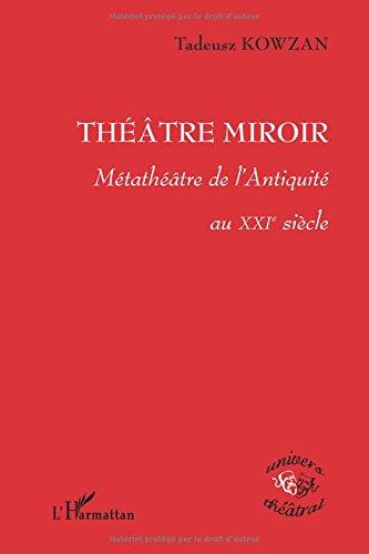 Théâtre miroir : Métathéâtre de l'Antiquité au XXIe siècle