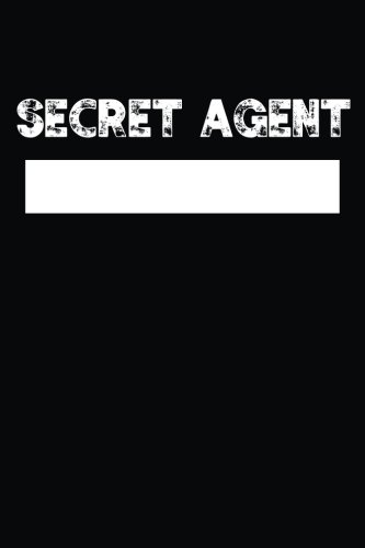 Secret Agent: Spy Toys Gear Blank Top Secret Journal for Kids, Lined Spy Notebook with Name Plate, Name Badge for Boys and Girls, 6 x 9 Lined Pretend ... Playing with Codes, Diary for Tweens, Teens por Brush Art Journals