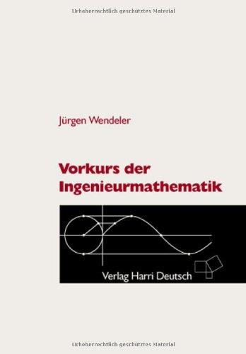 Vorkurs der Ingenieurmathematik: Mit 249 Aufgaben und Lösungen, 356 durchgerechneten Beispielen