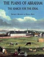 The Plains of Abraham: The search for the ideal par Jacques Mathieu