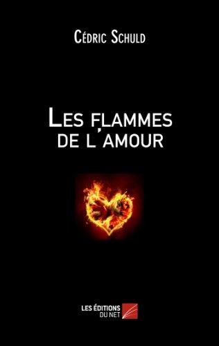 Livres gratuits en ligne Les flammes de l'amour epub pdf
