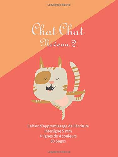 Chat Chat Niveau 2: Cahier A4 - 4 lignes de couleurs - interligne 5mm - cahier pour dyspraxiques, dyslexiques et dysgraphiques