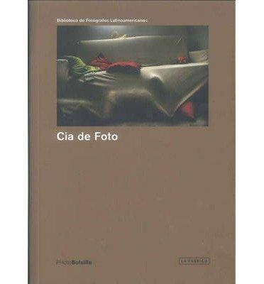 [(Cia De Foto )] [Author: Ronaldo Entler] [Dec-2012]