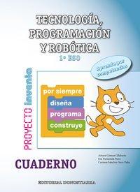 Tecnología, Programación y Robótica 1º ESO - Cuaderno - Proyecto INVENTA - 9788470635120 por Arturo Gómez Gilaberte y otros