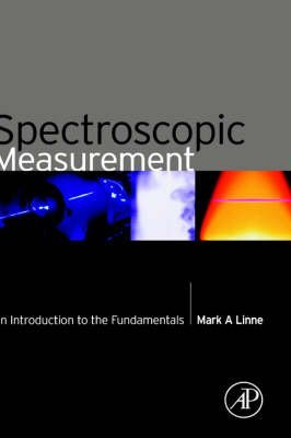 [(Spectroscopic Measurement : An Introduction to the Fundamentals)] [By (author) Mark A. Linne] published on (September, 2002)
