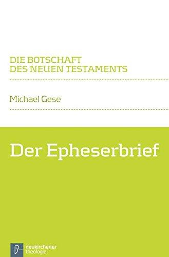 Der Epheserbrief (Die Botschaft des Neuen Testaments) (Der Bibel Botschaft Testament Neues Die)