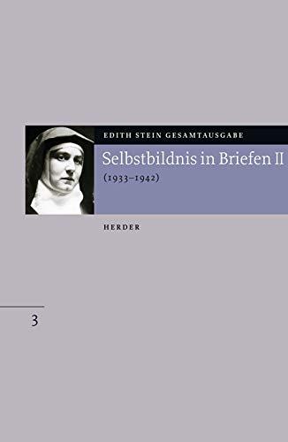 Edith-Stein-Gesamtausgabe, 24 Bde., Bd.3, Selbstbildnis in Briefen II. 1933 bis 1942.
