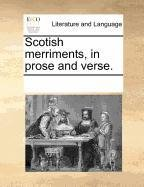 Scotish merriments, in prose and verse.