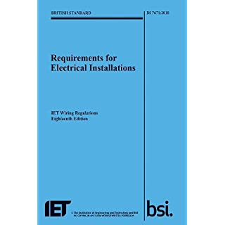 Requirements for Electrical Installations, IET Wiring Regulations, Eighteenth Edition, BS 7671:2018 (Electrical Regulations)