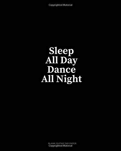 Sleep All Day Dance All Night: Blank Guitar Tab Paper por Minkyo Press