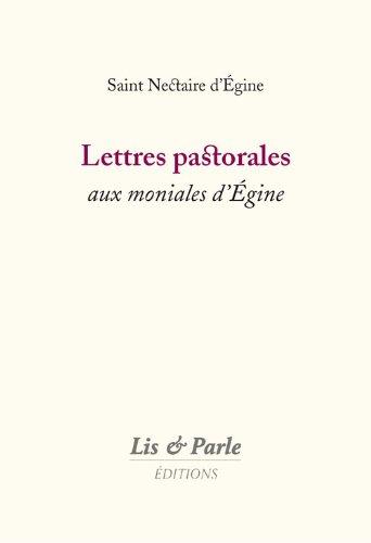 Lettres Pastorales aux Moniales d'Egine par St Nectaire d'Egine