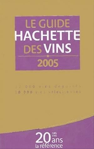 Le Guide Hachette des vins, édition 2005 par French
