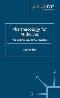 Pharmacology for Midwives: The Evidence Base for Safe Practice by Sue Jordan (12-Nov-2001) Hardcover