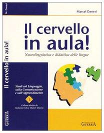 Il cervello in aula! Neurolinguistica e didattica delle lingue