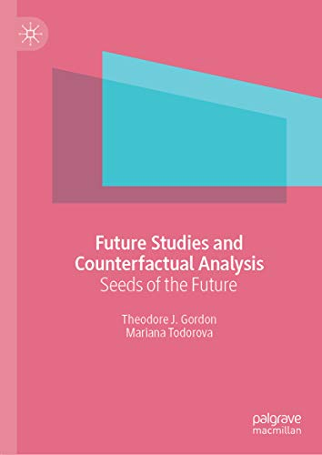 Future Studies and Counterfactual Analysis: Seeds of the Future (English  Edition)