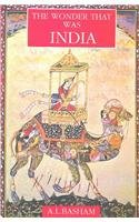 The Wonder That Was India: A Survey Of The History And Culture Of The Indian Sub-Continent