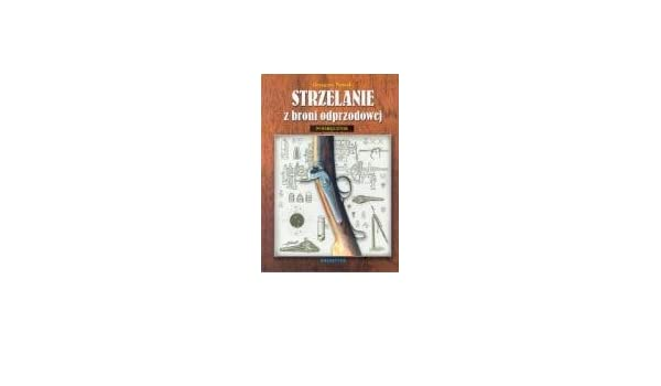 Strzelanie z broni odprzodowej pdf
