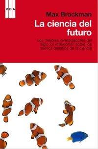 La ciencia del futuro por MAX BROCKMAN