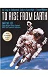 Image de To Rise from Earth: An Easy-to-Understand Guide to Spaceflight