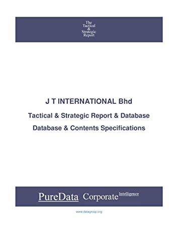 J T INTERNATIONAL Bhd: Tactical & Strategic Database Specifications - Malaysia perspectives (Tactical & Strategic - Malaysia Book 30243) (English Edition) -