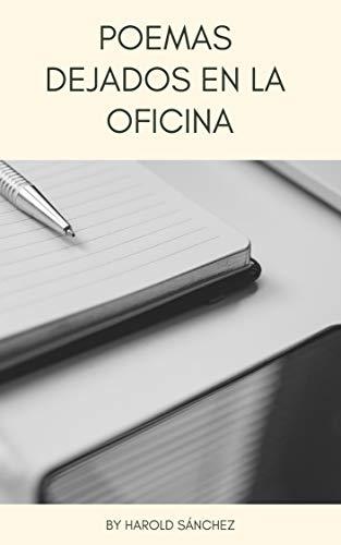 Poemas dejados en la Oficina par Harold Sánchez