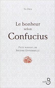 Le Bonheur selon Confucius (Anglais) de Yu DAN ,Alexis LAVIS (Introduction),Shan SA (Prface) ( 1 octobre 2009 )