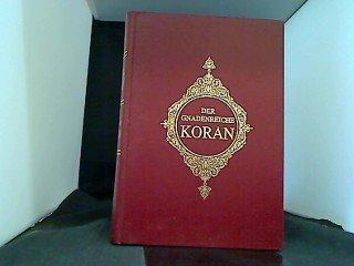 Der gnadenreiche Koran (Kur'an-i Kerim). Originaltext mit deutscher Übersetzung von Max Henning.