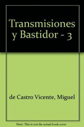 Transmisiones y Bastidor - 3 por Miguel de Castro Vicente