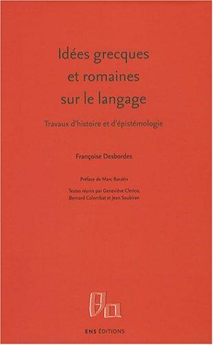 Idées grecques et romaines sur le langage : Travaux d'histoire et d'épistémologie
