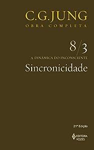 terapia junguiana: Sincronicidade vol. 8/3 (Obras completas de Carl Gustav Jung) (Portuguese Editio...