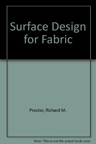 Surface Design for Fabric by Richard M. Proctor (1984-07-01)