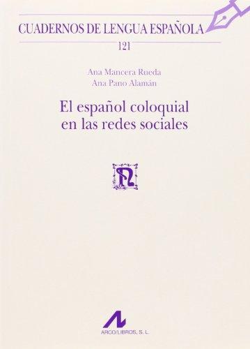 El Español Coloquial En Las Redes Sociales (Cuadernos de lengua española) por Ana Mancera Rueda