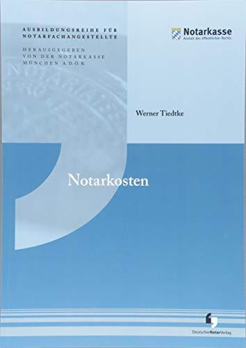 Notarkosten (Ausbildungsreihe für Notarfachangestellte)