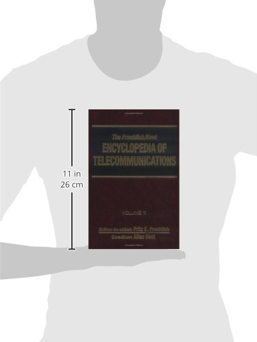 The Froehlich/Kent Encyclopedia of Telecommunications: Volume 11 - Microwave Communications Systems and Devices to Modern Optical Character Recognition