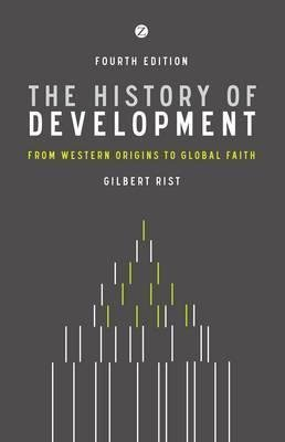 [The History of Development: From Western Origins to Global Faith] (By: Gilbert Rist) [published: May, 2014]
