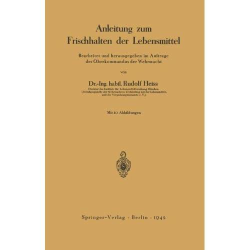 Anleitung Zum Frischhalten Der Lebensmittel Bearbeitet Und Herausgegeben Im Auftrage Des Oberkommandos Der Wehrmacht