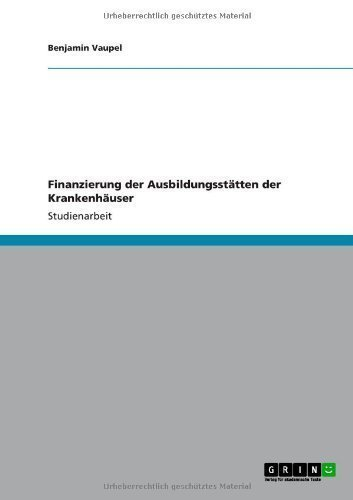 Finanzierung der Ausbildungssttten der Krankenhuser (German Edition)
