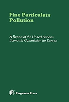 Fine Particulate Pollution: A Report Of The United Nations Economic Commission For Europe por Sam Stuart epub