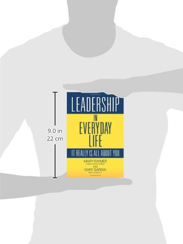 Leadership in Everyday Life: It Really Is All about You